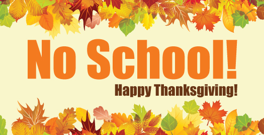 Early Dismissal on Nov. 23, and a four day Thanksgiving Break is in store for students.