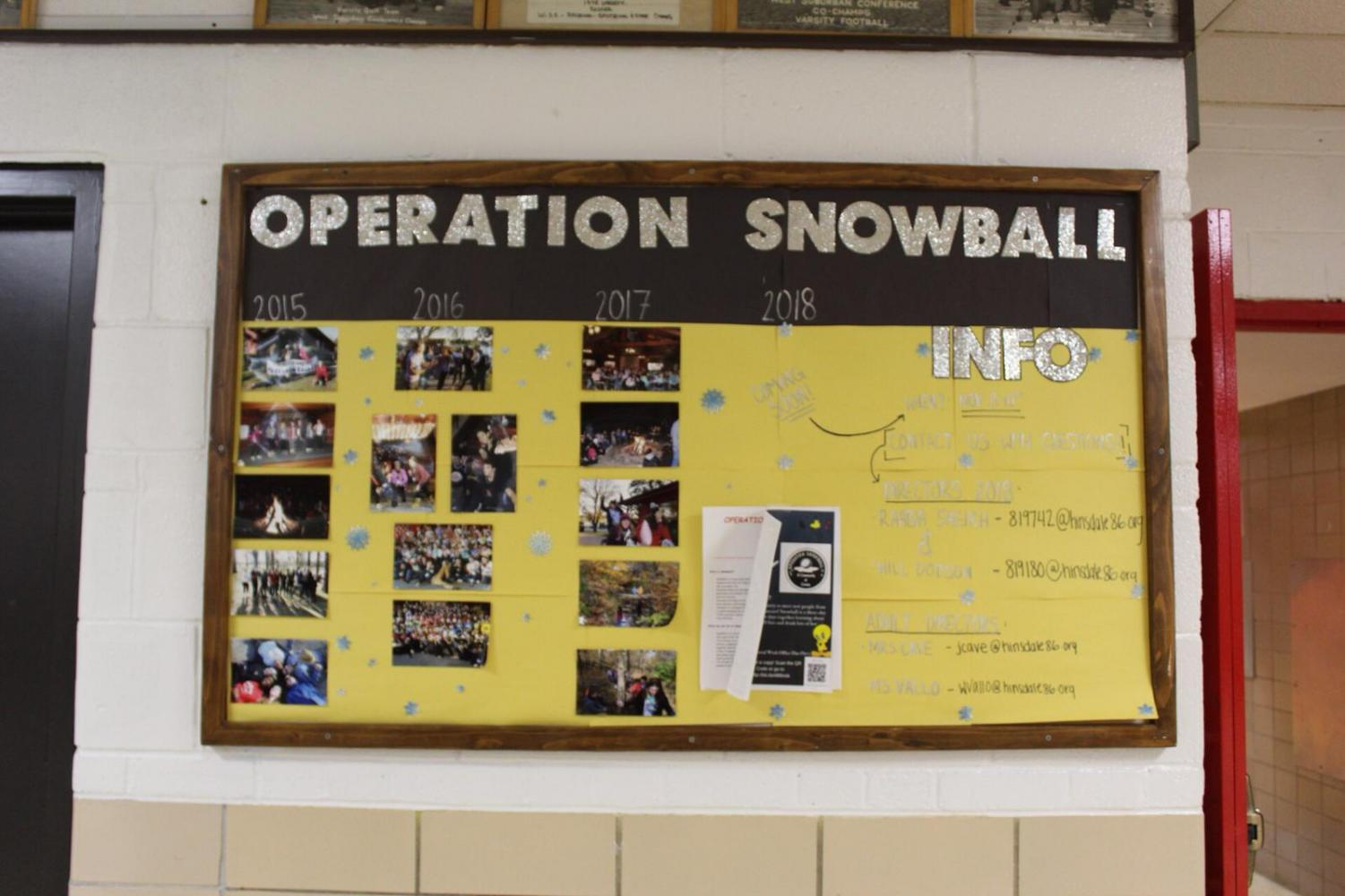 If you're curious about Operation Snowball, you can go check out the bulletin board outside the gym to see pictures from past years and more information.